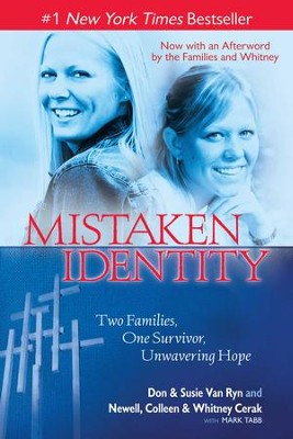 Mistaken Identity: Two Families, One Survivor, Unwavering Hope - eBook  -     By: Don Van Ryn, Susie Van Ryn, Newell Cerak, Colleen Cerak