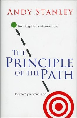The Principle of the Path: How to Get from Where You Are to Where You Want to Be - Slightly Imperfect  -     By: Andy Stanley