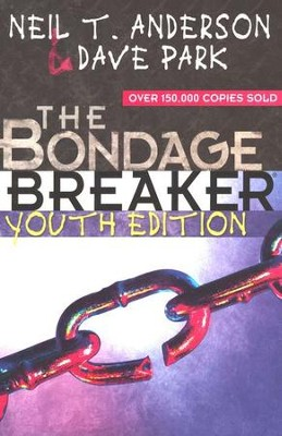 The Bondage Breaker, Youth Edition   -     By: Dave Park, Neil T. Anderson