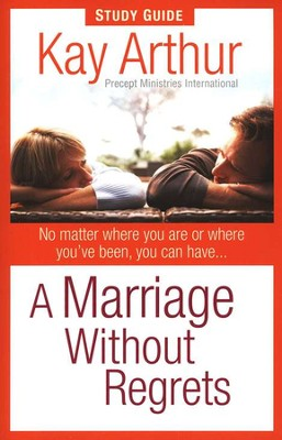 A Marriage Without Regrets--Book & Study Guide  -     By: Kay Arthur