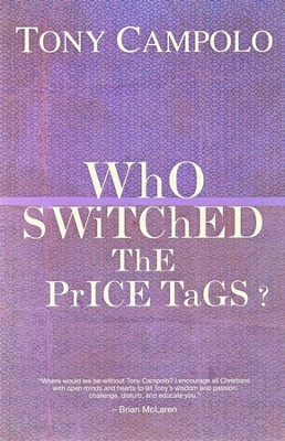 Who Switched the Price Tags?  -     By: Tony Campolo