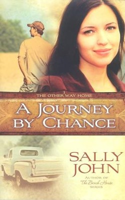 A Journey By Chance, The Other Way Home #1  -     By: Sally John