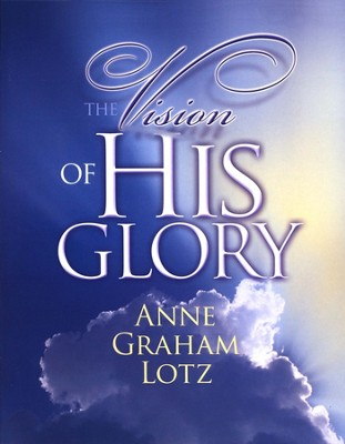 The Vision of His Glory - Slightly Imperfect  -     By: Anne Graham Lotz
