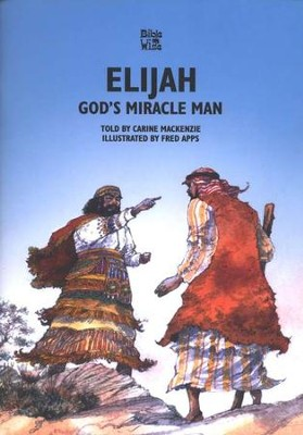God's Miracle: The Story of Elijah, Bible Wise Series   -     By: Carine MacKenzie