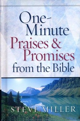One Minute Praises & Promises From The Bible   -     By: Steve Miller