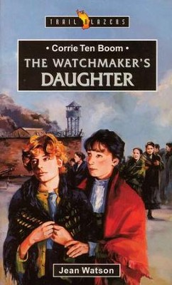 Corrie Ten Boom: The Watchmaker's Daughter, Trail Blazers Series   -     By: Jean Watson
