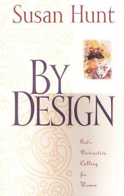 By Design: God's Distinctive Calling for Women   -     By: Susan Hunt