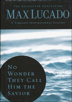 No Wonder They Call Him the Savior: Experiencing the Truth of the  Cross (slightly imperfect)  -     By: Max Lucado