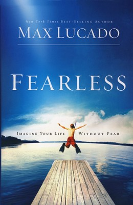 Fearless: Imagine Your Life Without Fear  -     By: Max Lucado