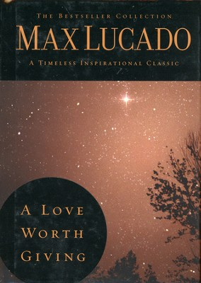 A Love Worth Giving - Slightly Imperfect  -     By: Max Lucado