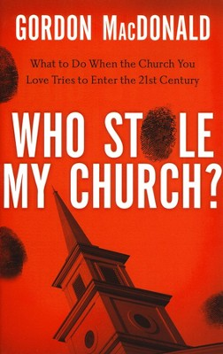 Who Stole My Church?   -     By: Gordon MacDonald