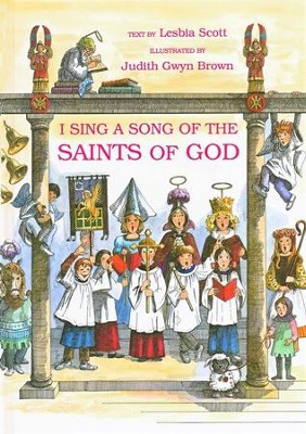 I Sing a Song of the Saints of God  -     By: Judith Gwyn Brown