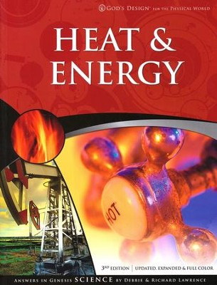 Heat & Energy: God's Design for the Physical World   -     By: Richard Lawrence, Debbie Lawrence