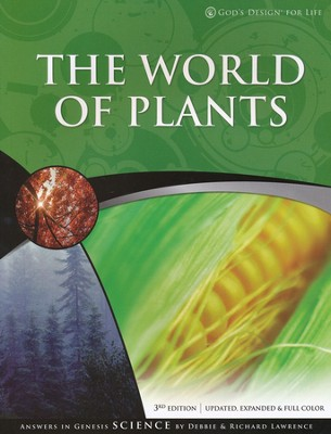 The World of Plants: God's Design for Life Series   -     By: Richard Lawrence, Debbie Lawrence
