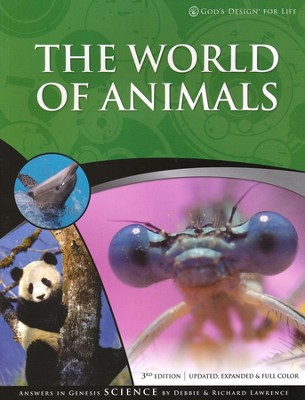 The World of Animals: God's Design for Life Series   -     By: Richard Lawrence, Debbie Lawrence