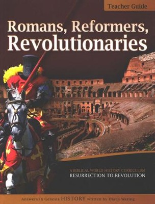 Romans, Reformers, Revolutionaries: Teacher Guide  -     Edited By: Gary Vaterlaus     By: Diana Waring