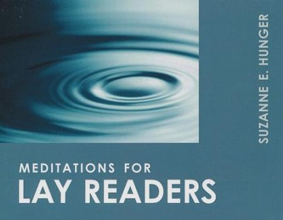 Meditations For Lay Readers    -     By: Suzanne Hunger