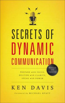 Secrets of Dynamic Communication: Prepare with Focus, Deliver with Clarity, Speak with Power  -     By: Ken Davis