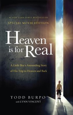 Heaven is for Real, Movie Edition  -     By: Todd Burpo
