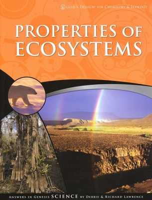 Properties of Ecosystems: God's Design for Chemistry & Ecology   -     By: Richard Lawrence, Debbie Lawrence
