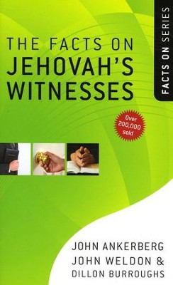 The Facts on Jehovah's Witnesses, Revised and Updated   -     By: John Ankerberg, John Weldon, Dillon Burroughs