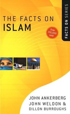 The Facts on Islam, Revised and Updated   -     By: John Ankerberg, John Weldon, Dillon Burroughs