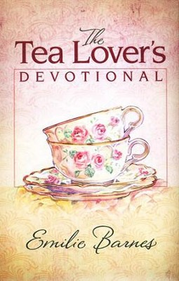 The Tea Lover's Devotional  -     By: Emilie Barnes