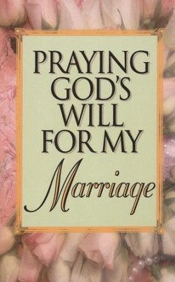 Praying God's Will for My Marriage   -     By: Lee Roberts