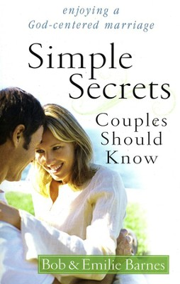 Simple Secrets Couples Should Know: Enjoying a God-Centered Marriage  -     By: Bob Barnes, Emilie Barnes