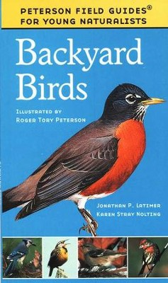 Peterson Field Guides for Young Naturalists: Backyard Birds   -     By: Jonathan P. Latimer, Karen Stray Nolting     Illustrated By: Roger Tory Peterson