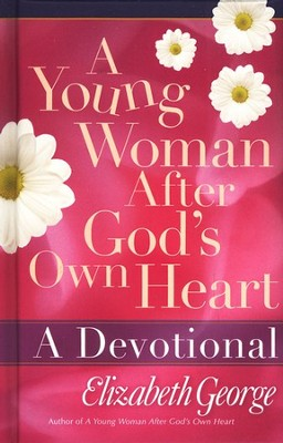 A Young Woman After God's Own Heart: A Devotional    Hardcover (Padded)  -     By: Elizabeth George