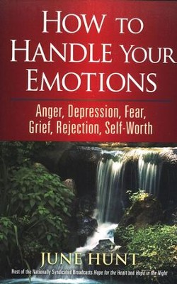 How to Handle Your Emotions: Anger, Depression, Fear, Grief, Rejection, Self-Worth - Slightly Imperfect  -