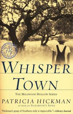 Whisper Town, Millwood Hollow Series #3   -     By: Patricia Hickman