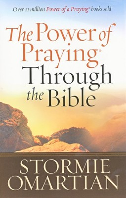 The Power of Praying Through the Bible  -     By: Stormie Omartian