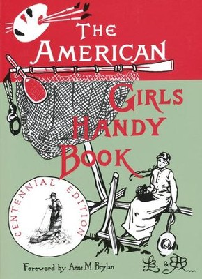 The American Girls Handy Book Centennial Edition   -     By: Lina Beard, Adelia Beard