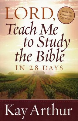 Lord, Teach Me to Study the Bible in 28 Days  -     By: Kay Arthur