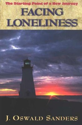 Facing Loneliness: The Starting Point of a New  Journey  -     By: J. Oswald Sanders