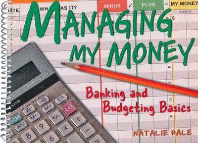 Managing My Money: Banking and Budgeting Basics   -     By: Natalie Hale