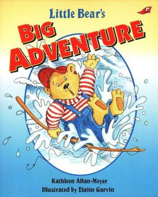 Little Bear's Big Adventure, Little Bear Series #1   -     By: Kathleen Allan-Meyer     Illustrated By: Elaine Garvin