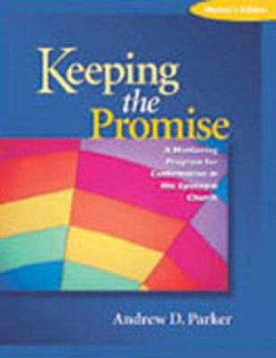 Keeping the Promise: A Guide for Confirmands  -     By: Andrew Parker