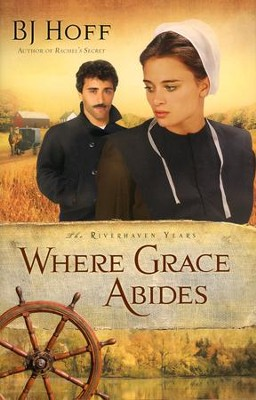 Where Grace Abides, Riverhaven Years Series #2   -     By: B.J. Hoff