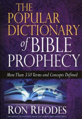 The Popular Dictionary of Bible Prophecy: More Than 350 Terms and Concepts Defined - Slightly Imperfect  -     By: Ron Rhodes