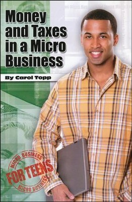 Money and Taxes in a Micro Business  -     By: Carol Topp CPA