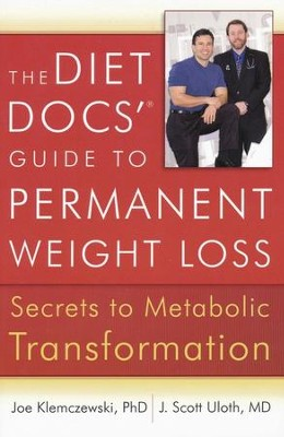 The Diet Docs' Guide to Permanent Weight Loss: Secrets to Metabolic Transformation  -     By: Joe Klemczewski Ph.D., J. Scott Uloth MD.