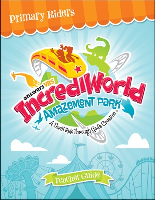 IncrediWorld Amazement Park VBS Primary Teacher Guide (Ages 6-9)  -