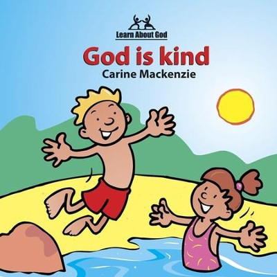 God is Kind: Learn About God   -     By: Carine Mackenzie