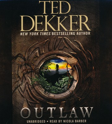 Outlaw, Unabridged   -     By: Ted Dekker