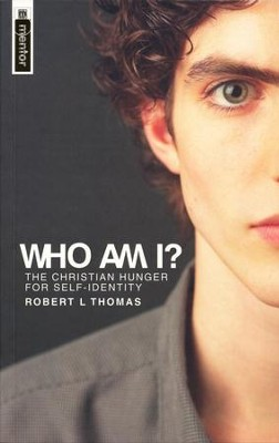 Who Am I? The Christian Hunger for Self-Identity   -     By: Robert L. Thomas