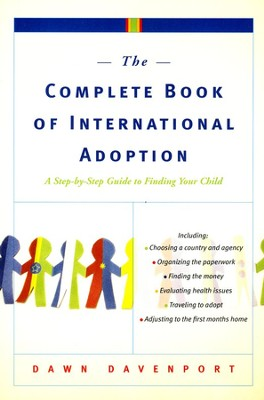 The Complete Book of International Adoption  -     By: Dawn Davenport