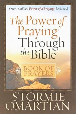 The Power of Praying Through the Bible Book of Prayers  -     By: Stormie Omartian